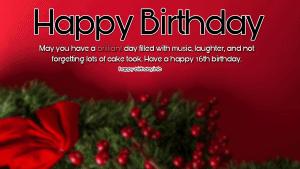 Happy 16th Birthday Wishes