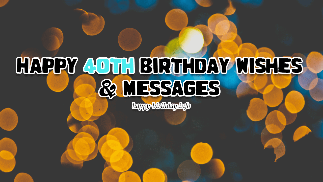 Happy 40th Birthday Wishes Messages And Quotes