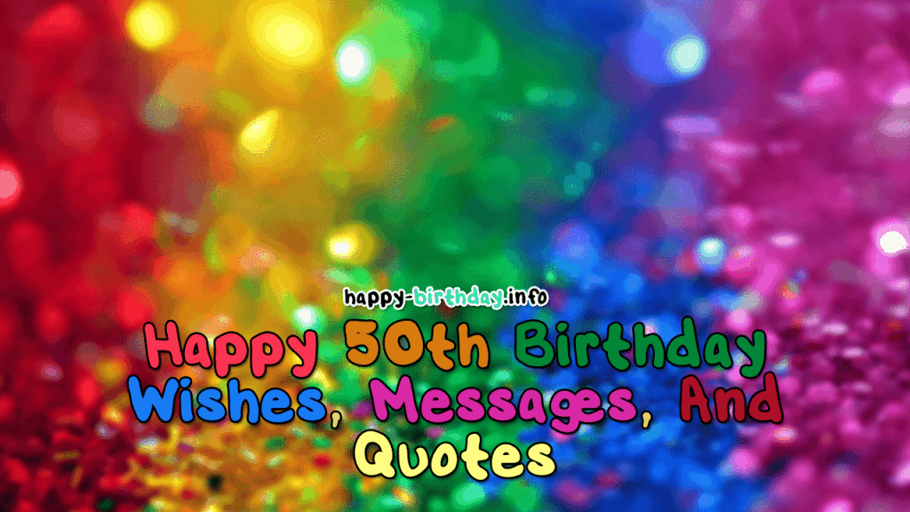 Happy 50th Birthday Wishes, Messages, And Quotes