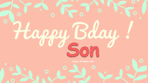 Happy Birthday Son 4
