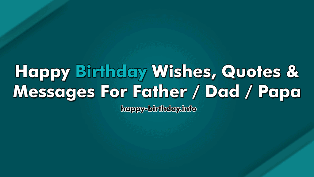 Happy Birthday Wishes, Quotes & Messages For Father / Dad / Papa