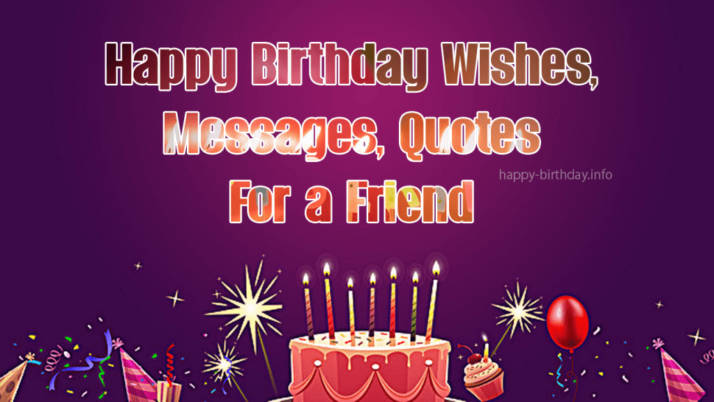 Happy Birthday Wishes, Messages, Quotes For a Friend