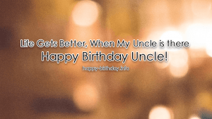 Happy Birthday Wishes For Uncle