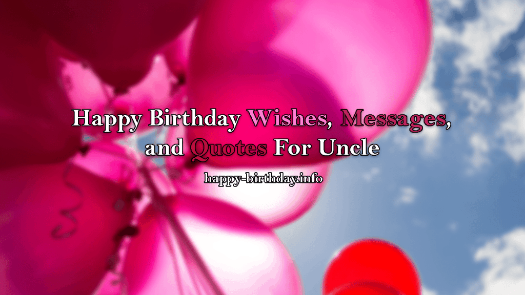 Happy Birthday Wishes, Messages, and Quotes For Uncle