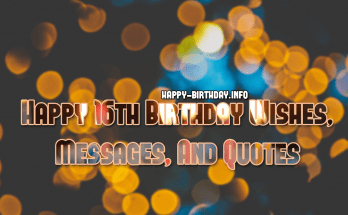 Happy 16th Birthday Wishes, Messages, and Quotes