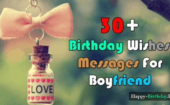 30+ Birthday Wishes, Messages For Boyfriend