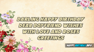 50 Birthday Wishes Messages For Boyfriend