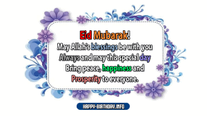 May Allah's Blessings be with you Always and may this Special day bring peace, happiness and prosperity to everyone