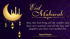 May This Eid Bring all the comfort you have ever wanted, And all the joys and laughers you have ever wished for