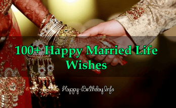100+ Happy Married Life Wishes