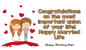 Congratulations on the most important union of your life! Happy Married Life