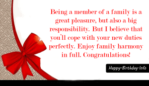 Being a member of a family is a great pleasure, but also a big responsibility. But I believe that you'll cope with your new duties perfectly. Enjoy family harmony in full