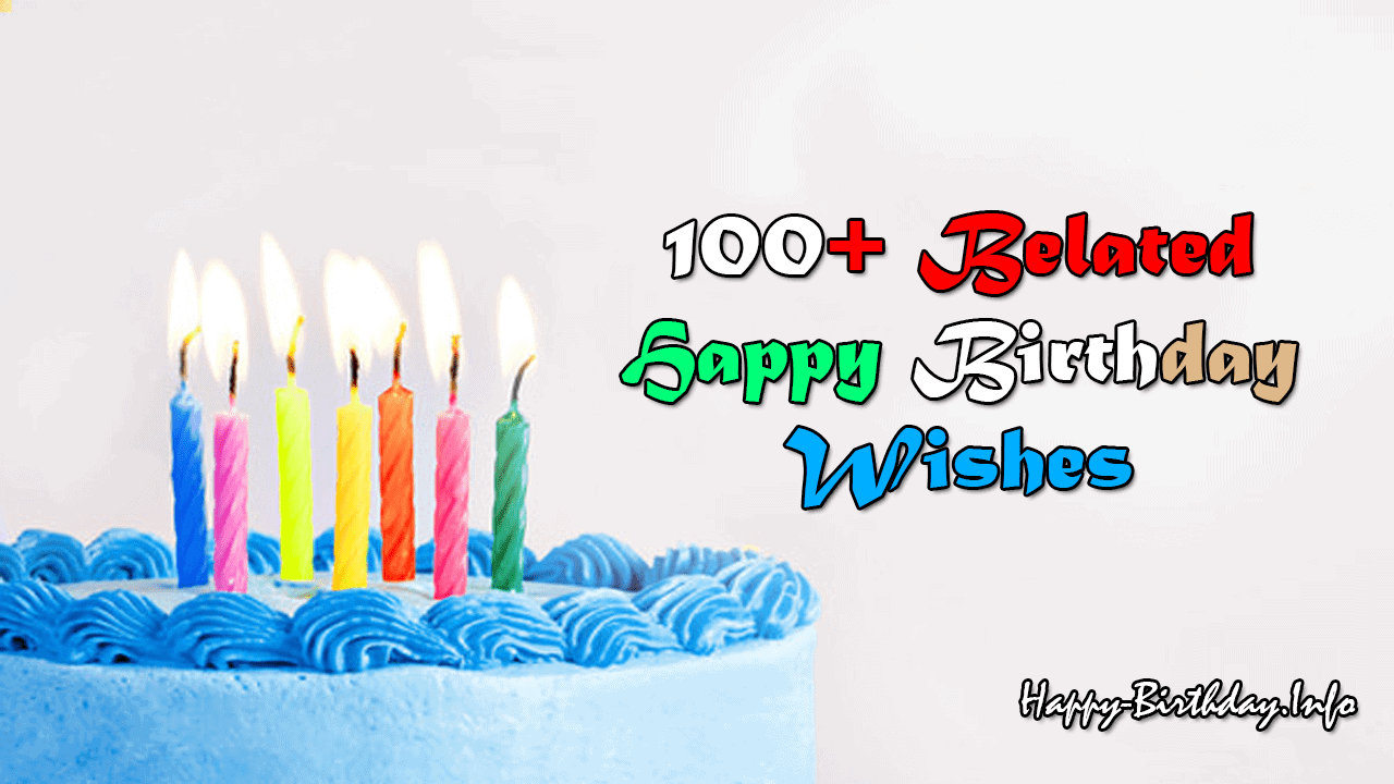 belated happy birthday wishes messages quotes