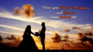 100+ Romantic I Love You Wishes, Messages, Quotes