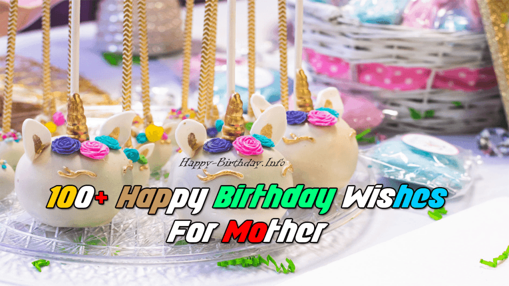 100+ Happy Birthday Wishes For Mother