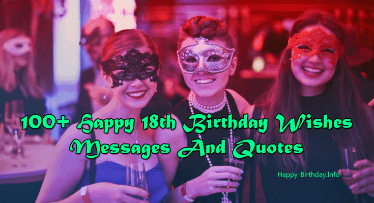 100+ Happy 18th Birthday Wishes, Messages And Quotes