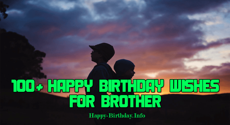 100+ Happy Birthday Wishes For Brother