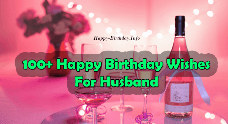 100+ Happy Birthday Wishes For Husband