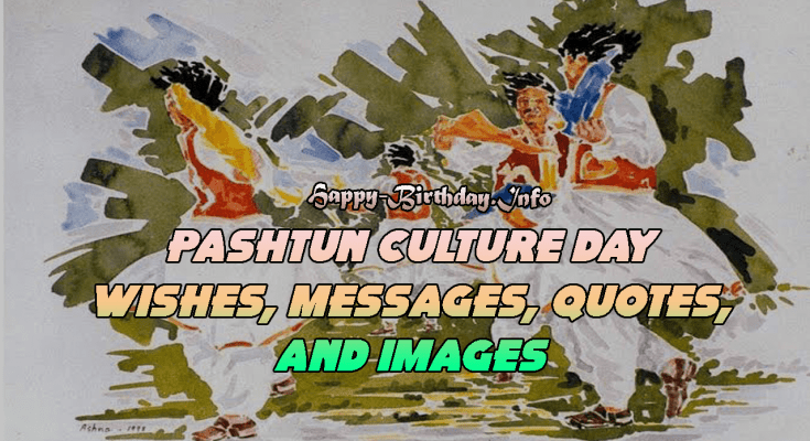 Pashtun Culture Day Wishes, Messages, Quotes, and Images