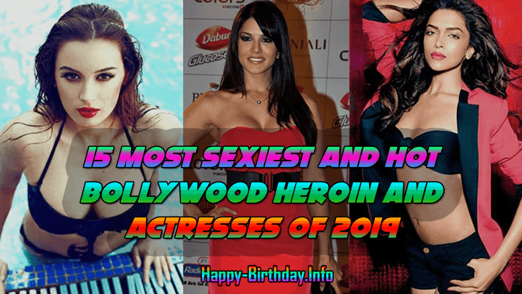 15 Most Sexiest and Hot Bollywood Heroin and Actresses of 2019