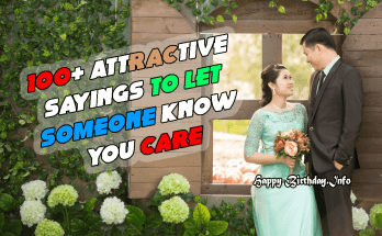 100+ Attractive Sayings to Let Someone Know You Care