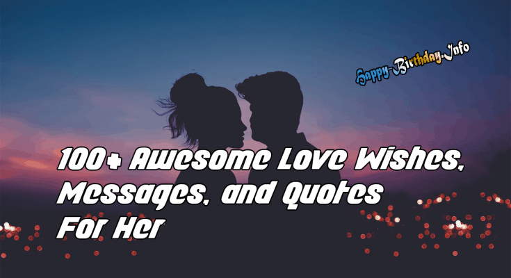 100+ Awesome Love Wishes, Messages, and Quotes For Her
